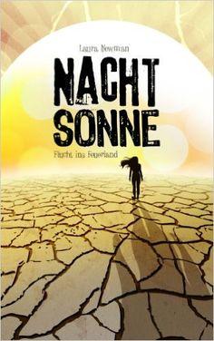 NACHTSONNE - Flucht ins Feuerland (Die Nachtsonne Chroniken 1) eBook: Laura Newman: Amazon.de: Kindle-Shop Movies, Movie Posters, Kindle, Books, Sun, Night, German, Libros, Films