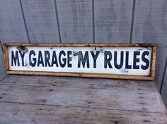 My Garage My Rules Sign Man Cave Sign Garage Sign CUSTOM COLORS AVAILABLE by sophisticatedhilbily on Etsy https://www.etsy.com/listing/233965160/my-garage-my-rules-sign-man-cave-sign