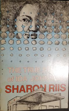 The True Story of Ida Johnson by Sharon Riis - Review Native Girls, Short Novels, Margaret Atwood, Sad Stories, Betrayal, Book Review, Growing Up, Fiction, This Book