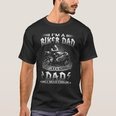 I'm A Biker Dad Just Like A Normal Dad Only Cooler T-Shirt   biker sayings, riders quotes, motorcycle quotes inspirational #motorbike #livetoride #rideslow, 4th of july party Motocross T Shirts, Biker Shirts, Golf T Shirts, West Coast Choppers, Moto Chopper, Drummer T Shirts, Call My Dad, Ballroom Dancing, Top Gifts