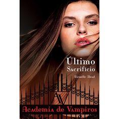 Vampire Academy, Último Sacrificio - Richelle Mead