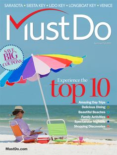Sarasota, Siesta Key, Lido Key, Longboat Key, Venice Florida Must Do visitor guide Summer/Fall 2012. Travel tips and things to do.