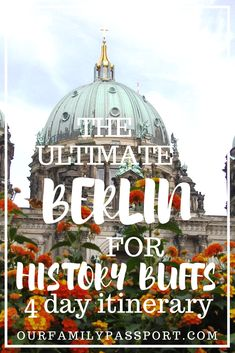 A Complete Berlin for History Buffs 4 Day Itinerary Backpacking Europe, Europe Travel Guide, Travel Guides, Travel Packing, Solo Travel, Budget Travel, Berlin Travel, Germany Travel, Europe Destinations