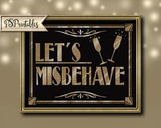 Perfect for your event! Download and print right from your computer instantly! This stunning design is part of our Roaring 20s Collection! We offer a full line of coordinating signs in this design so please check out our other listings! Reads: LETS MISBEHAVE This listing is for the DIGITAL DOWNLOAD only. You will not receive a physical product in the mail. Once purchased you will be INSTANTLY directed to the page where you can download these files. For detailed printing instructions, plea...