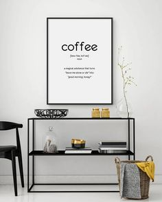 COFFEE: a magical substance that turns leave me alone or die into good morning, honey!. Modern and minimalist art you download and print yourself. A simple and quick way to give your decor a modern twist. YOUR ORDER WILL INCLUDE 5 HIGH-QUALITY IMAGES: > 1 JPG 8x10 > 1 JPG 11x14 > 1