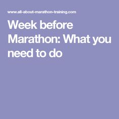 Week before Marathon: What you need to do