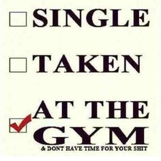 Single? Taken? At the gym..... lol this is so funny and so me ha ha ha