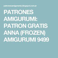 PATRONES AMIGURUMI: PATRON GRATIS ANNA (FROZEN) AMIGURUMI 9499