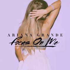123...cmon girls. Focus is out! I love it, it's so futuristic and original! I'm so proud of u Ari! Luv u!! Let them say what they say! Cause we're gonna put them all away! Ps:Make sure u go listen to it!!! Ur gonna like it!