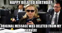 Happy Belated Birthday Original message was deleted from my server ...