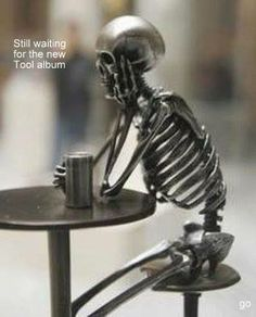 Still waiting for the new #Tool album I thought you'd appriciate this.