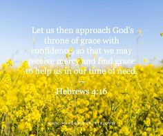 Thoughts from daily Bible reading for today – April 12, 2016 By Shana Schutte Let us then approach God's throne …