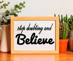 Stop Doubting and Believe Poster Print (Sizes: A3 Size, Types Of Printing, Paper Size, Marketing And Advertising, A4, Dorm, Handmade Items, Believe, Poster Prints