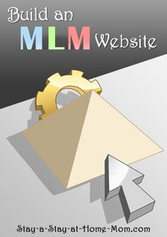 http://www.stay-a-stay-at-home-mom.com/multi-level-marketing-websites.html Build an MLM Website!