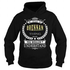 BRENNAN BRENNANBIRTHDAY BRENNANYEAR BRENNANHOODIE BRENNANNAME BRENNANHOODIES  TSHIRT FOR YOU