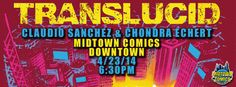 Translucid signing with Claudio Sanchez & Chondra Echert at Midtown Comics Downtown on 4/23/2014!