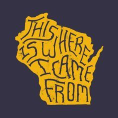 Typography // This Is Where I Came From // Wisconsin Typography Letters, Hand Lettering, Wisconsin Badgers, Milwaukee Brewers, Green Bay Packers, Back Home, Football, Geodesic Dome, Graphic Design