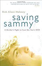 Saving Sammy: A Mother's Fight to Cure Her Son's OCD by Beth Alison Maloney