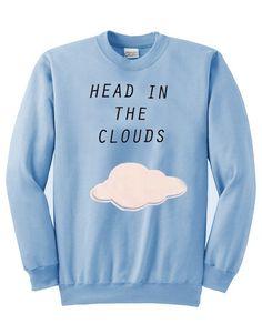 head in the clouds   #sweatshirt #shirt #sweater #womenclothing #menclothing #unisexclothing #clothing #tops