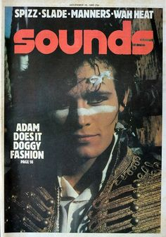 Adam Ant on the cover of Sounds magazine in 1980 80s Pop Music, Ant Music, Blitz Kids, Adam Ant, Club Kids, Music Magazines, Album Covers, Book Covers, Childhood Toys