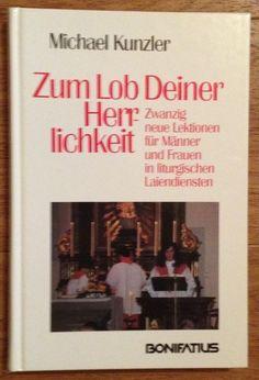 ZUM LOB DEINER HERRLICHKEIT Michael Kunzler Bonifatius 1996