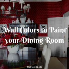 Wall Colors to Paint your Dining Room.