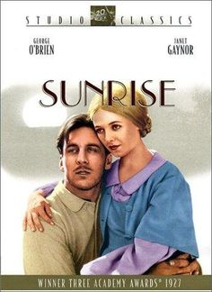 """Sunrise (1927).  One of the best silent movies ever made.  Oscar for best """"artistic"""" picture for 1927-28."""