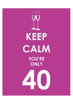 Keep Calm You're Only 40 (Purple) Happy Birthday Quotes, Birthday Greetings, Birthday Wishes, Birthday Cards, Funny Posters, Cool Posters, Happy Number, 40 And Fabulous, 40th Birthday Parties