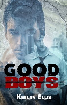 Good Boys by Keelan Ellis feature with #excerpt and #giveaway. Go check it out…