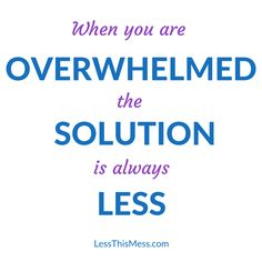The Solution is LESS