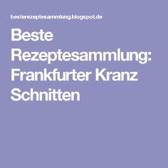 Beste Rezeptesammlung: Frankfurter Kranz Schnitten