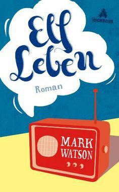 Elf Leben: Roman (German Edition) by Mark Watson. $6.68. Author: Mark Watson. Publisher: Eichborn digital; 2 edition (December 11, 2012). 272 pages