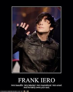 I love Frank Iero and the reasonss why are countless