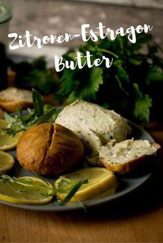 Zitronen-Estragon Butter - perfekter Genuss zum Grillen