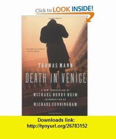 Death in Venice (9780060576172) Thomas Mann, Michael Henry Heim, Michael Cunningham , ISBN-10: 0060576170  , ISBN-13: 978-0060576172 ,  , tutorials , pdf , ebook , torrent , downloads , rapidshare , filesonic , hotfile , megaupload , fileserve