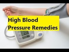 High Blood Pressure Remedies - How To Reduce Hypertension or High Blood Pressure At Home