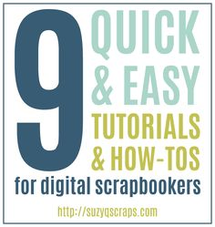 9 quick & easy digital scrapbook tutorials & how-tos