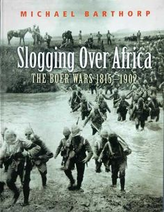 SLOGGING OVER AFRICA The Boer Wars 1815-1902. Michael Barthorp Black History Books, British Colonial, African History, Military History, Nonfiction Books, South Africa, My Books, Films, War
