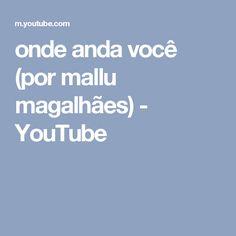 onde anda você (por mallu magalhães) - YouTube