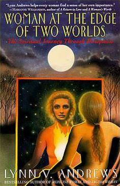 Woman at the Edge of Two Worlds ~ The Spiritual Journey Through Menopause, Book 9 of the Medicine Woman Series http://lynnandrews.com/retail/index.php?_a=viewProd&productId=10
