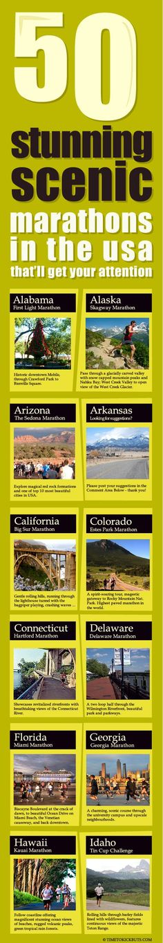 50 Stunning, Scenic USA Marathons Breath-taking, gorgeous, inspiring vistas that will carry you along - and in a wink or two, you'll have bagged a marathon to remember for a lifetime! http://www.facebook.com/TimeToKickButs https://twitter.com/TimeToKickButs