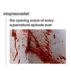 first two minutes of every SPN episode