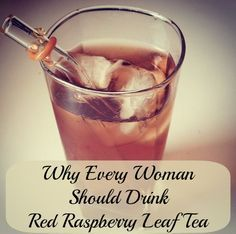 Why Every Woman Should Drink Red Raspberry Leaf - whether you are pregnant or not, you will want to drink this tea!