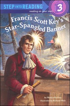 Francis Scott Keys Star-Spangled Banner (Step into Reading Level 3)