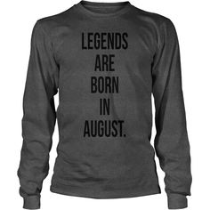 Legends are born in August T-Shirts 1 Rh1E7x #gift #ideas #Popular #Everything #Videos #Shop #Animals #pets #Architecture #Art #Cars #motorcycles #Celebrities #DIY #crafts #Design #Education #Entertainment #Food #drink #Gardening #Geek #Hair #beauty #Health #fitness #History #Holidays #events #Home decor #Humor #Illustrations #posters #Kids #parenting #Men #Outdoors #Photography #Products #Quotes #Science #nature #Sports #Tattoos #Technology #Travel #Weddings #Women