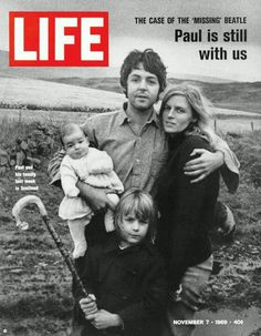 Paul McCartney is Dead urban legend reached its zenith when Life magazine had to publish this cover story to refute it.