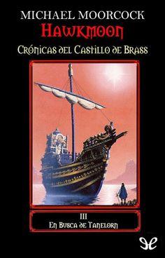 cRóNiCaS de Alejandría: Crónicas de Dorian Hawkmoon: El castillo de Brass de Michael Moorcock