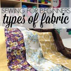 Sewing Tips and Tricks. Using the correct fabric makes a huge difference in the finished product.