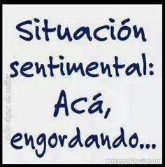 "#Jajaja #risa ""Situación sentimental: acá, engordando..."" #postit"
