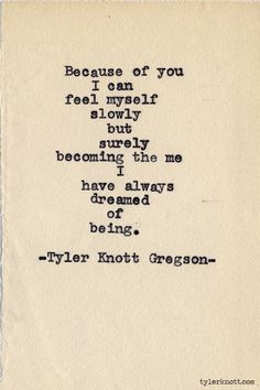 Typewriter Series #475 by Tyler Knott Gregson. I just love the way he can put feelings into words